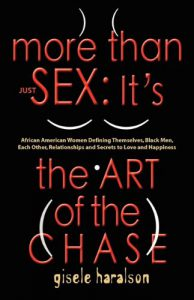 Book Cover: More Than Just Sex: It's The Art of The Chase